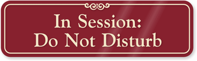 in session signs do not disturb