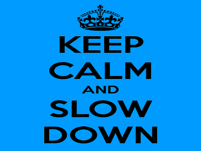 keep-calm-and-slow-down-23